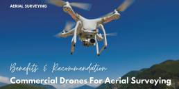 Benefits & Recommendation Of Commercial Drones For Aerial Surveying - Geo Drones