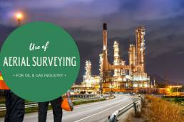 How Drone Surveying Services Are Changing The Oil & Gas Industry - Geo Drones