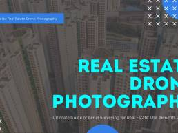 Ultimate Guide of Aerial Surveying for Real Estate - Drone Photography - Geo Drones